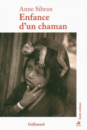 Anne Sibran, Raconte moi la terre, L'enfance d'un chaman